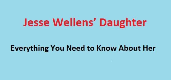 Jesse Wellens' Daughter